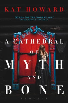 a-cathedral-of-myth-and-bone-9781481492157_lg